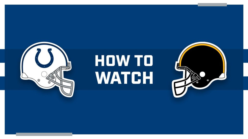 How to watch Indianapolis Colts at Pittsburgh...